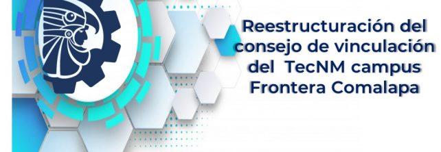Reestructuración del Consejo de Vinculación del TecNM campus Frontera Comalapa